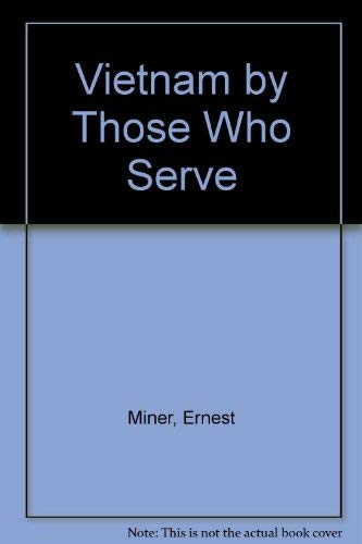 Vietnam by Those Who Serve: Miner, Ernest
