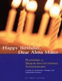 9780899643687: Happy birthday, dear alma mater: Planning a major institutional anniversary : a guide for universities, colleges, and independent schools