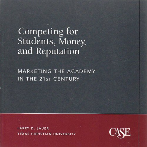 9780899643694: Competing for students, money, and reputation: Marketing the academy in the 21st century