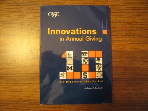 9780899643786: Innovations in Annual Giving Ten Departures That Worked CASE