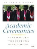 9780899643953: Academic Ceremonies: A Handbook of Traditions and Protocol