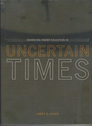 Advancing Higher Education in Uncertain Times: Larry D. Lauer