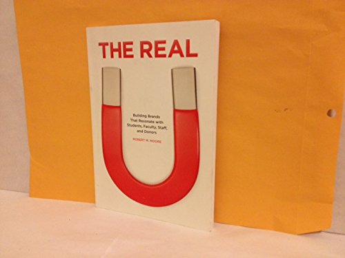9780899644240: The Real U: Building Brands That Resonate with Students, Faculty, Staff, and Donors
