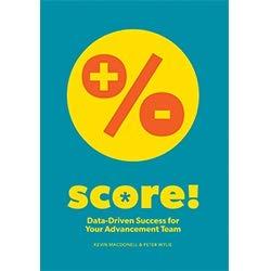 9780899644455: Score! Data-Driven Success for Your Advancement Team