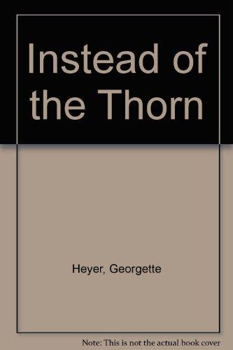 Instead of the Thorn: Georgette Heyer