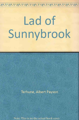 Lad of Sunnybank (089966749X) by Albert Payson Terhune