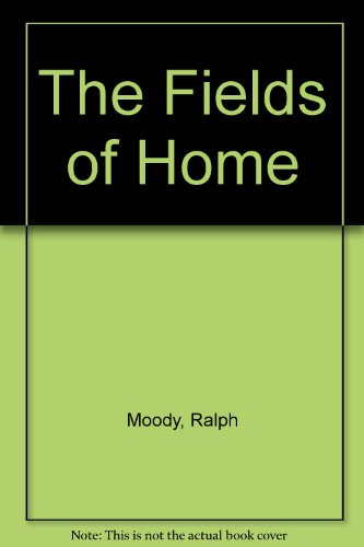 9780899668314: The Fields of Home