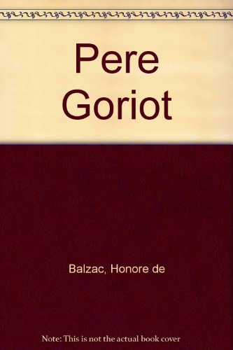 9780899682600: Pere Goriot