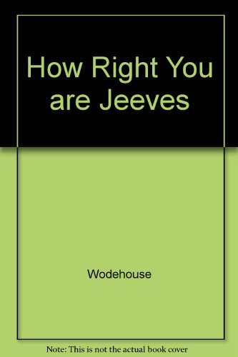 9780899685601: How Right You Are Jeeves