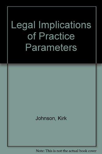 Legal Implications of Practice Parameters: Ile, M., Hirshfeld, E., Johnson, Kirk