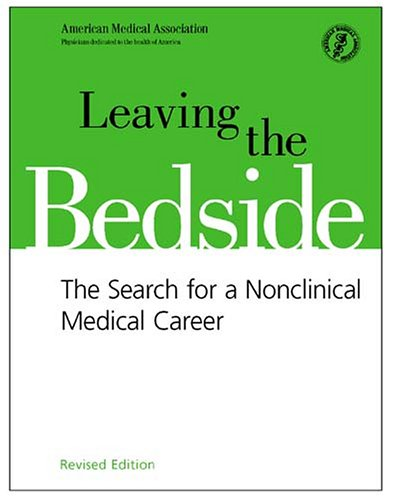 9780899704647: Leaving the Bedside: The Search for a Nonclinical Medical Career