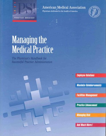 9780899707556: Managing the Medical Practice: The Physician's Handbook for Successful Practice Administration (Practice Success)