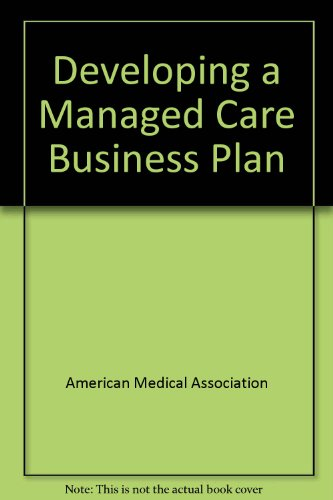 Developing a Managed Care Business Plan: American Medical Association