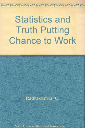 Statistics and Truth Putting Chance to Work, Ramanujan Memorial Lectures: Radhakrishna, C.