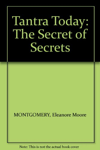 Tantra Today: the Secret of Secrets