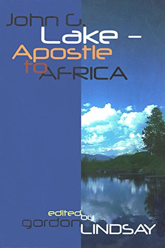 9780899850115: John G. Lake--Apostle to Africa