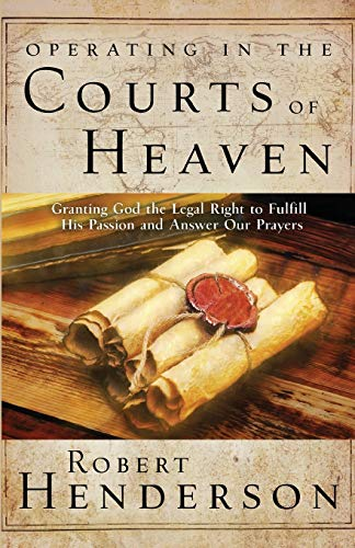 Operating in the Courts of Heaven: Robert Henderson