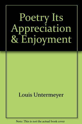 Poetry Its Appreciation & Enjoyment (0899879195) by Louis Untermeyer