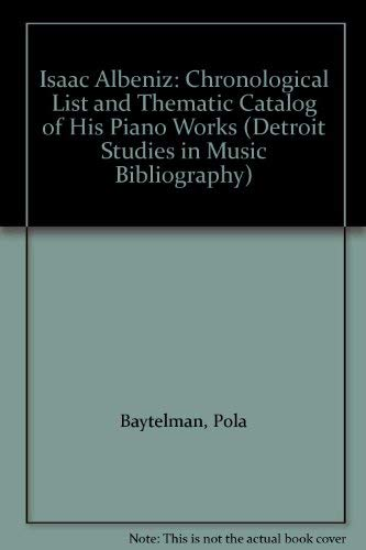 9780899900674: Isaac Albeniz: Chronological List and Thematic Catalog of His Piano Works (DETROIT STUDIES IN MUSIC BIBLIOGRAPHY)