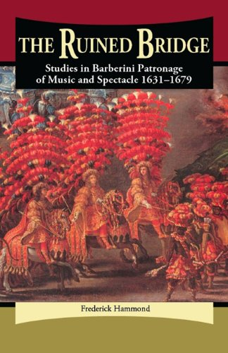 9780899901510: The Ruined Bridge: Studies in Barberini Patronage of Music and Spectacle 1631-1679