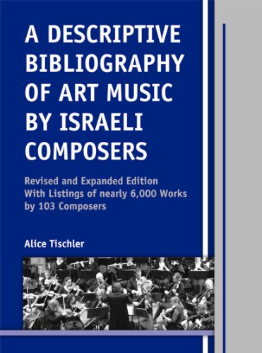 9780899901558: A Descriptive Bibliography of Art Music by Israeli Composers: Revised and Expanded Edition, With Listings of nearly 6,000 Works by 103 Composers (Detroit Studies in Music Bibliography)