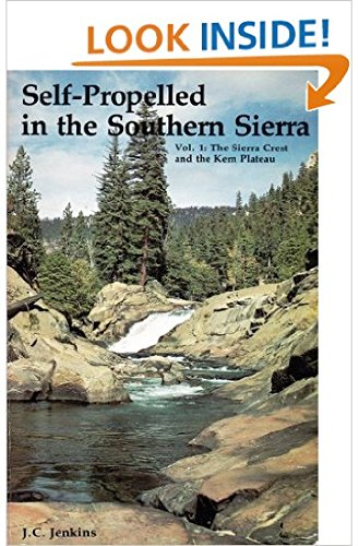 9780899970165: Self-Propelled in the Southern Sierra, Vol. I: The Sierra Crest and the Kern Plateau
