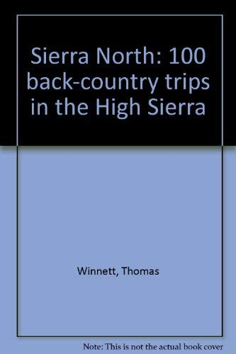 9780899970172: Sierra North: 100 back-country trips in the High Sierra