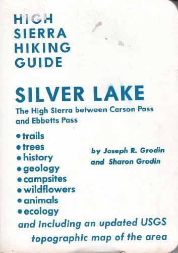 Silver Lake (High Sierra Hiking Guide): Grodin, Joseph R.