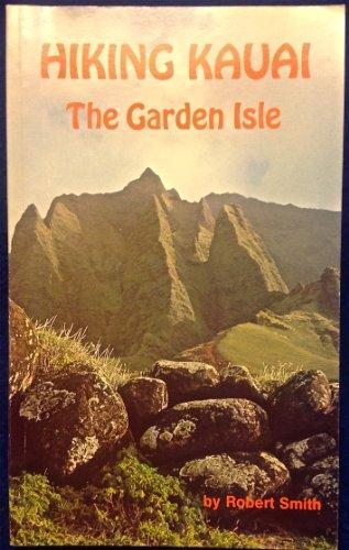 Hiking Kauai: The garden isle (Wilderness Press: Smith, Robert
