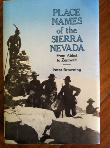 9780899970721: Place Names of the Sierra Nevada: From Abbot to Zumwalt