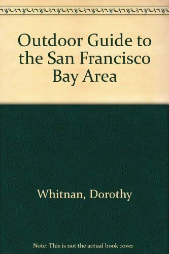 9780899970967: Outdoor Guide to the San Francisco Bay Area