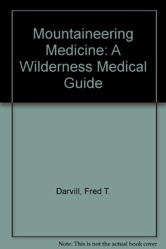 9780899971063: Mountaineering Medicine: A Wilderness Medical Guide