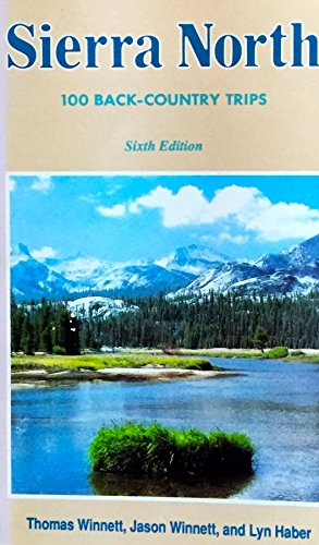 Sierra North: One Hundred Back-Country Trips in the High Sierra/With Fold-Out Map (9780899971209) by Thomas Winnett; Jason Winnett; Lyn Haber