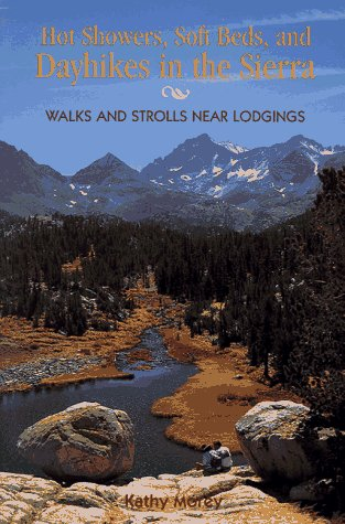 Hot Showers, Soft Beds, and Dayhikes in the Sierra: Walks and Strols Near Lodgings: Morey, Kathy