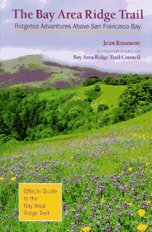 9780899971667: The Bay Area Ridge Trail: Ridgetop Adventures Above San Francisco Bay