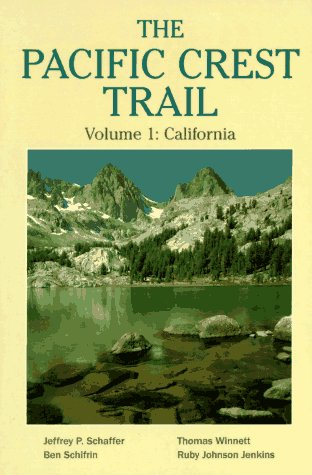 The Pacific Crest Trail Vol 1: California (9780899971780) by Ben Schifrin; Thomas Winnett; Ruby Johnson Jenkins