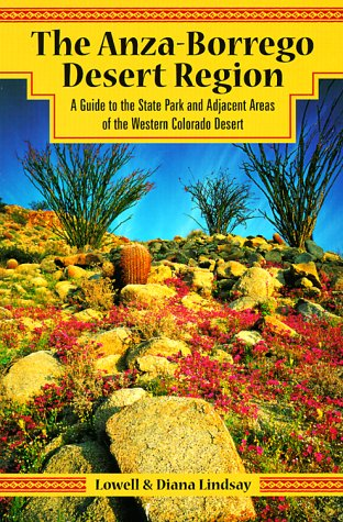 The Anza-Borrego Desert Region: A Guide to the State Park and Adjacent Areas of the Western ...