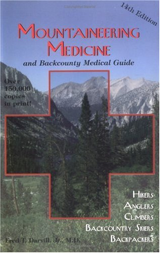9780899972077: Mountaineering Medicine and Backcountry Medical Guide
