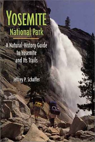 9780899972442: Yosemite National Park: A Natural-History Guide to Yosemite and Its Trails
