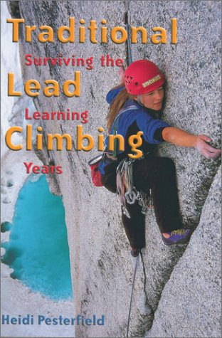 9780899972558: Traditional Lead Climbing: Surviving the Learning Years