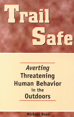 9780899972640: Trail Safe: Averting Threatening Human Behavior in the Outdoors (Official Guides to the Appalachian Trail)