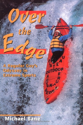 9780899972657: Over the Edge: A Regular Guy's Odyssey in Extreme Sports