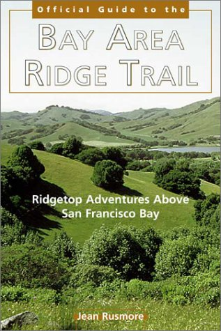 9780899972800: The Bay Area Ridge Trail: Ridgetop Adventures Above San Francisco Bay