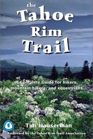 9780899972886: The Tahoe Rim Trail: A Complete Guide for Hikers, Mountain Bikers, and Equestrians