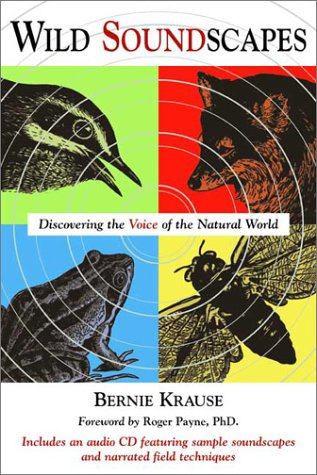 Wild Soundscapes: Discovering the Voice of the Natural World INCLUDING AUDIO CD - SIGNED: Krause, ...