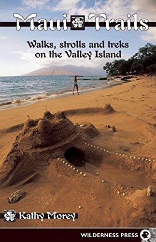9780899973234: Maui Trails: Walks strolls and treks on the Valley Island (Maui Trails: Walks, Strolls, & Treks on the Valley Island)