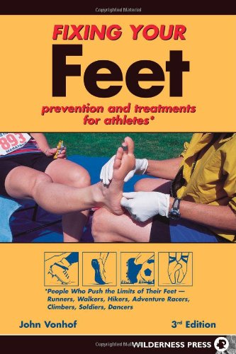 Fixing Your Feet: Prevention and Treatments for Athletes: John Vonhof