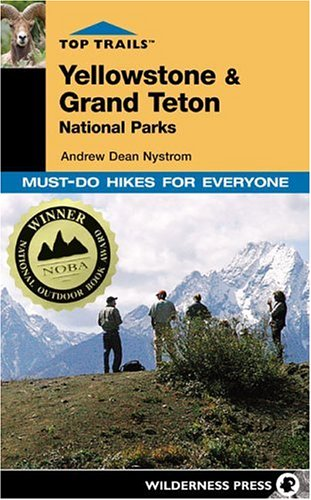 9780899973685: Top Trails Yellowstone & Grand Teton National Parks: Must-Do Hikes for Everyone