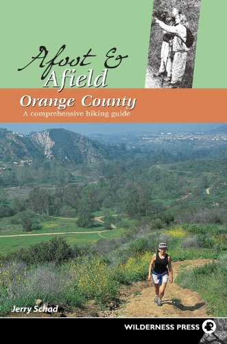 9780899973975: Afoot and Afield: Orange County: A Comprehensive Hiking Guide