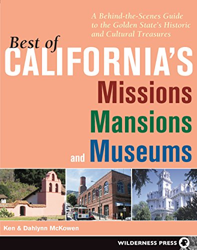 Best of California's Missions, Mansions, and Museums: A Behind-the-Scenes Guide to the Golden ...
